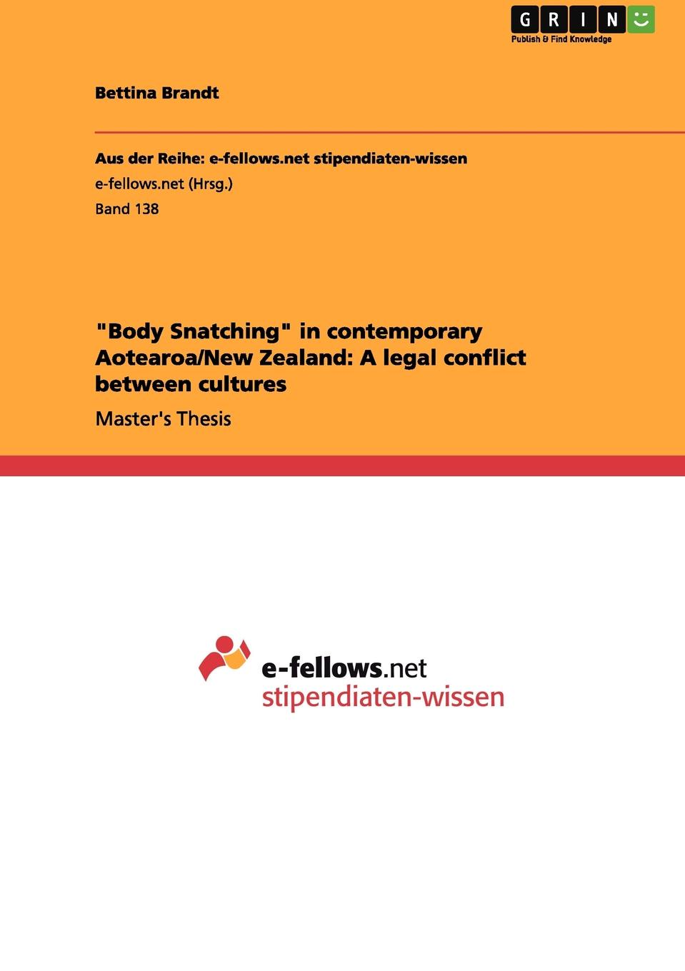 """Книга """"Body Snatching"""" in contemporary Aotearoa/New Zealand. A legal conflict between cultures. Bettina Brandt"""