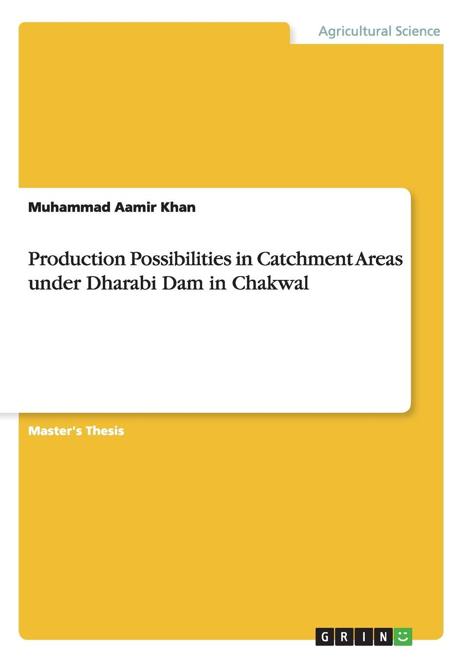 Muhammad Aamir Khan Production Possibilities in Catchment Areas under Dharabi Dam in Chakwal недорго, оригинальная цена