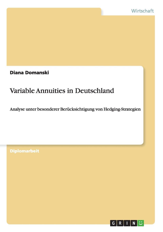Variable Annuities in Deutschland Diplomarbeit aus dem Jahr 2011 im Fachbereich BWL - Controlling...