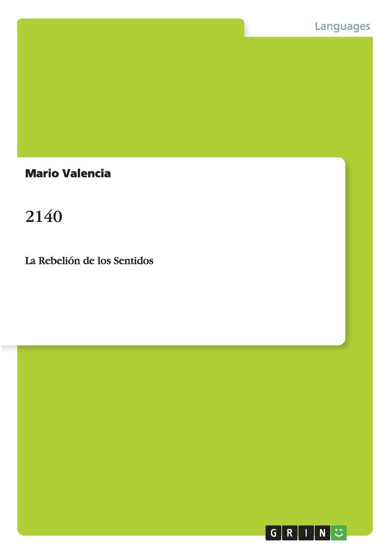 Mario Valencia 2140. La Rebelion de los Sentidos juan valverde de amusco historia de la composicion del cuerpo humano classic reprint