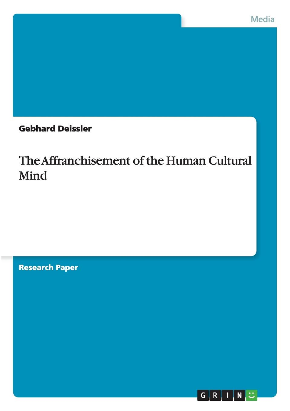 Gebhard Deissler The Affranchisement of the Human Cultural Mind andreas hepp transcultural communication