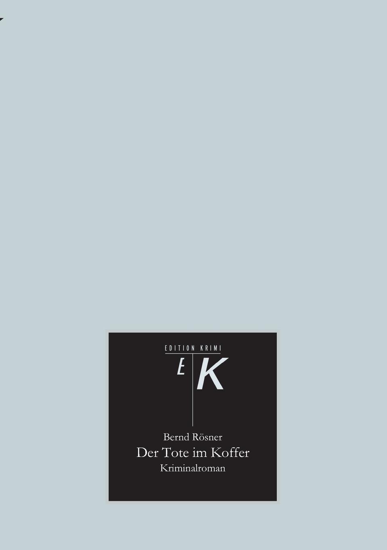 Bernd Rösner Der Tote im Koffer faisal kawusi bielefeld