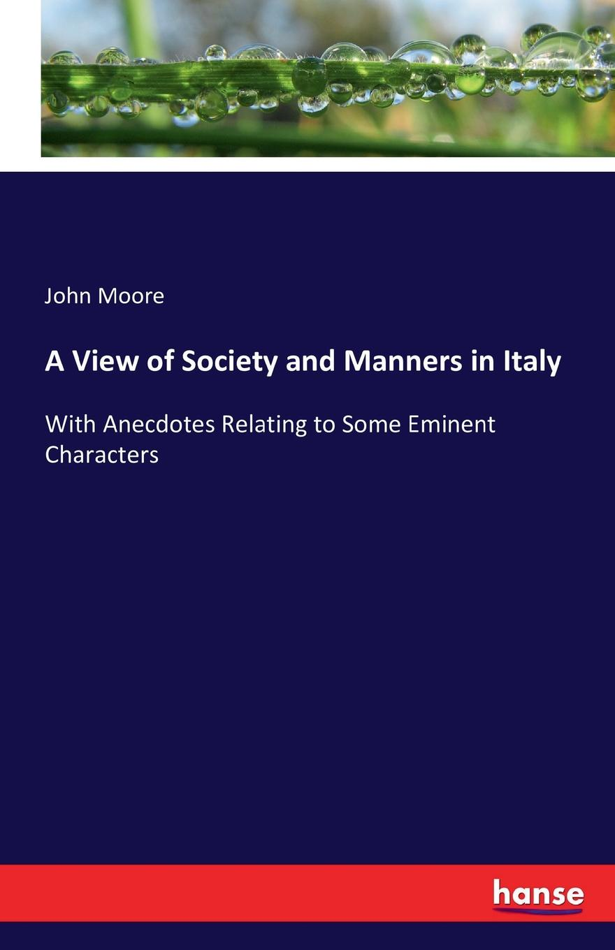 лучшая цена John Moore A View of Society and Manners in Italy