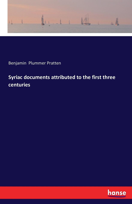 Benjamin Plummer Pratten Syriac documents attributed to the first three centuries