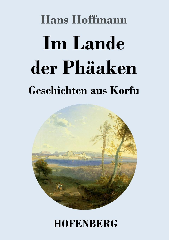 Hans Hoffmann Im Lande der Phaaken цена и фото