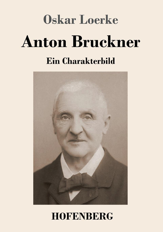 Oskar Loerke Anton Bruckner oskar von redwitz der zunftmeister von nurnberg