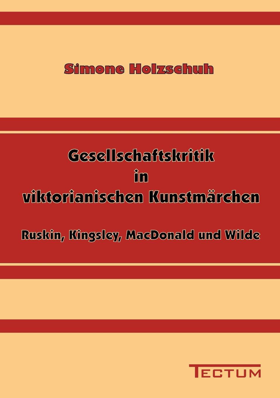 Simone Holzschuh Gesellschaftskritik in viktorianischen Kunstmarchen сборник музыкальных сказок сказки на ночь