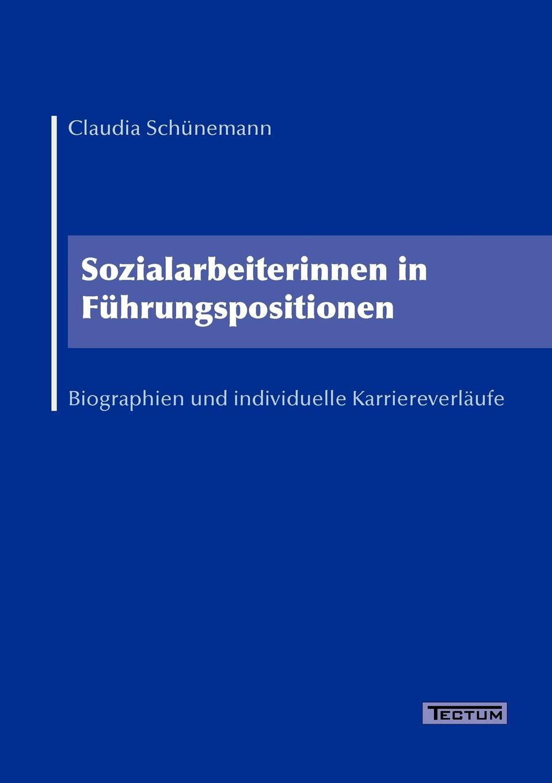 Claudia Schünemann Sozialarbeiterinnen in Fuhrungspositionen недорого