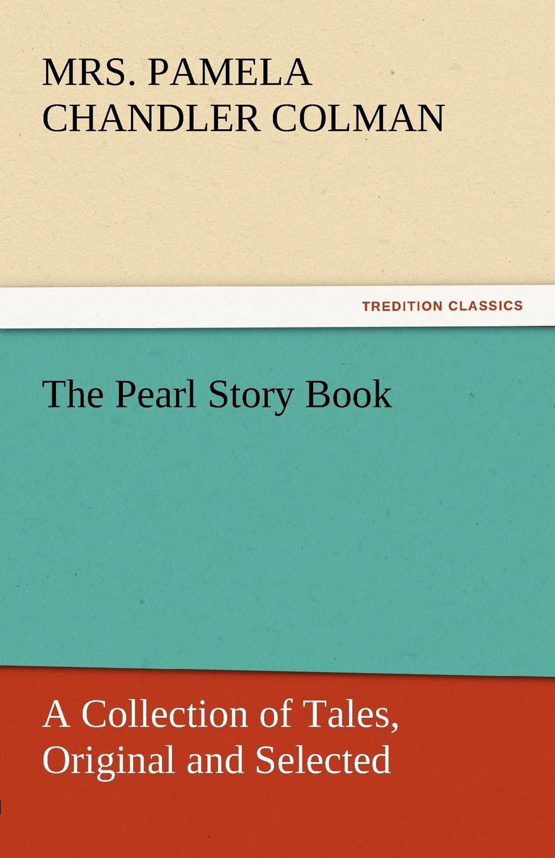 Mrs Pamela Chandler Colman The Pearl Story Book