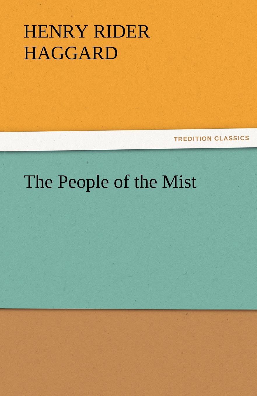 H. Rider Haggard, Henry Rider Haggard The People of the Mist haggard h r the people of the mist