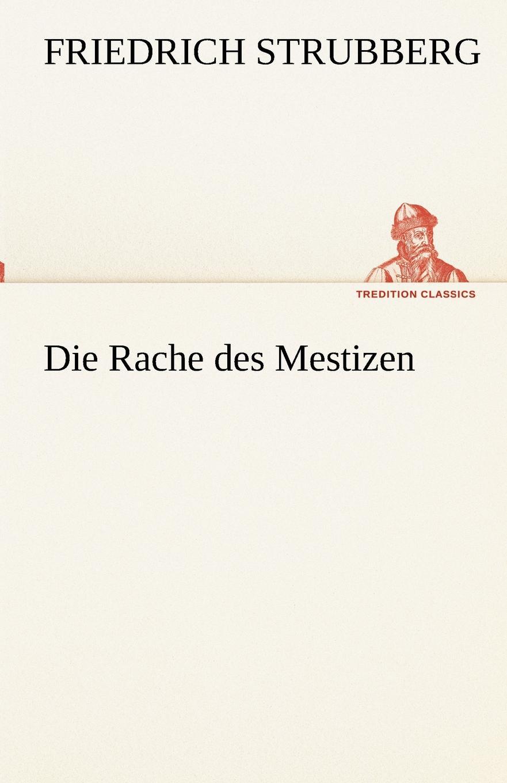 Friedrich Strubberg Die Rache des Mestizen friedrich armand strubberg saat und ernte