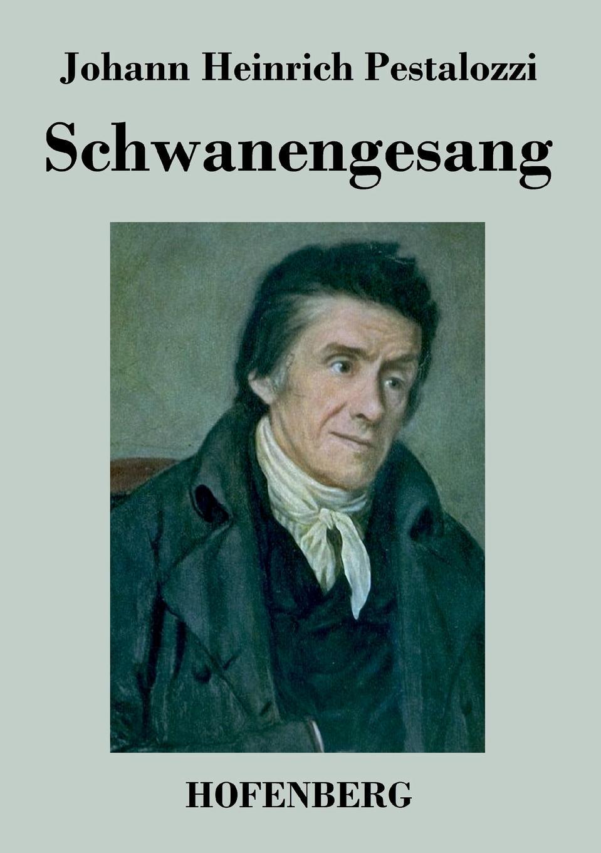 Johann Heinrich Pestalozzi Schwanengesang johann heinrich voss kritische blatter nebst geografischen abhandlungen bd 2