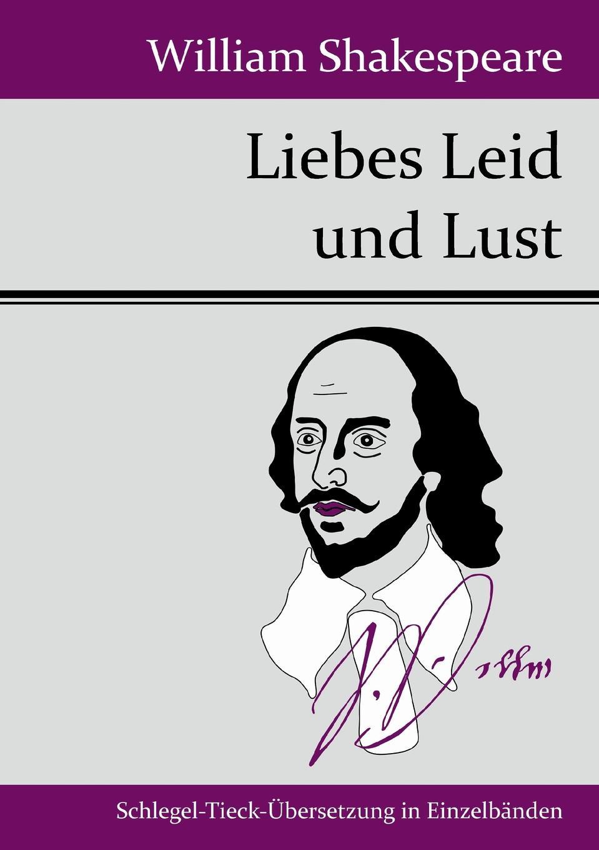 William Shakespeare Liebes Leid und Lust graf von wolf ernst hugo emil baudissin life in a german crack regiment