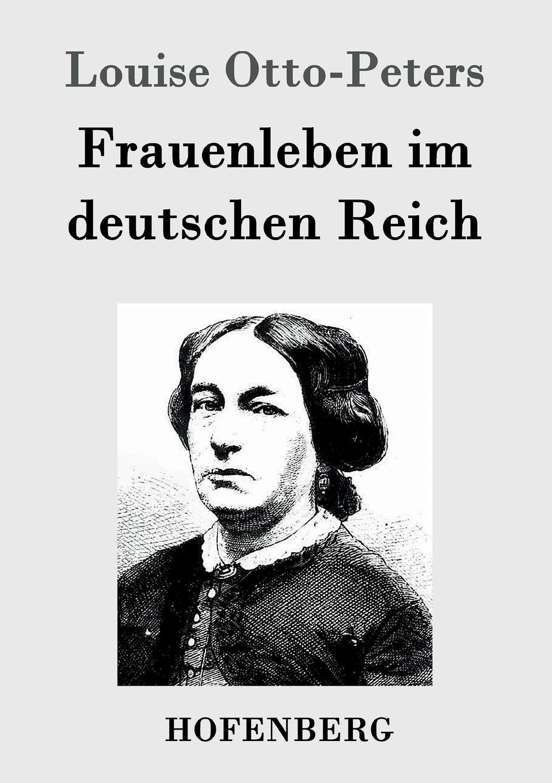 Louise Otto-Peters Frauenleben im deutschen Reich louise von françois die dame im schleier