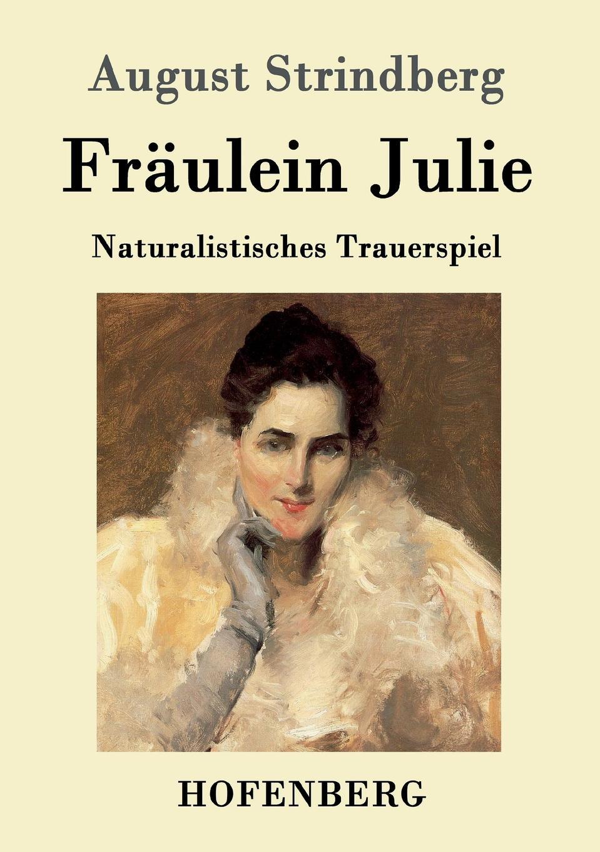 August Strindberg Fraulein Julie august strindberg hullu mehe kaitsekõne sari ajavaim