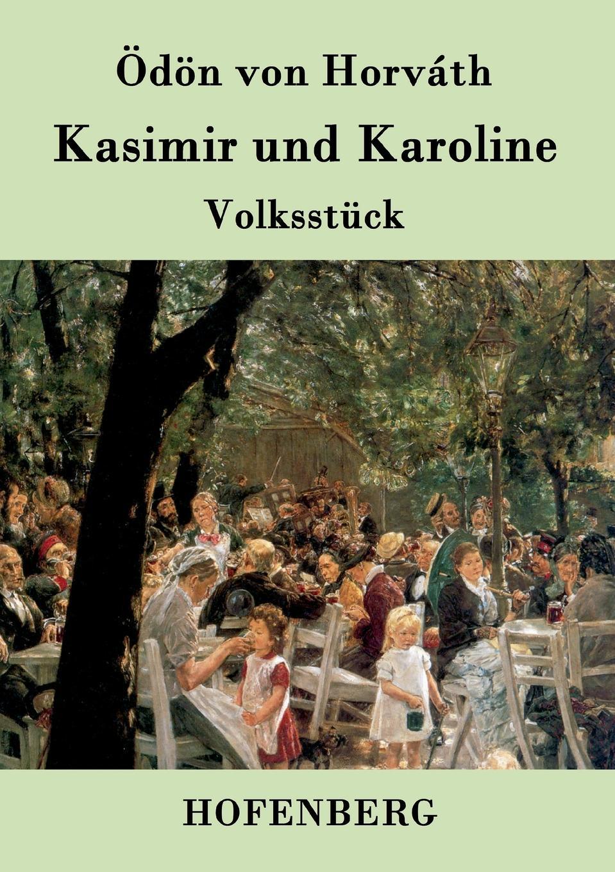 Фото - Ödön von Horváth Kasimir und Karoline ödön von horváth jugend ohne gott