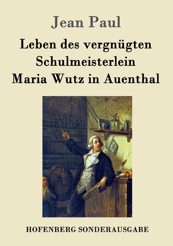 Фото - Jean Paul Leben des vergnugten Schulmeisterlein Maria Wutz in Auenthal jean paul gaultier le male