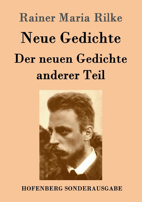 Rainer Maria Rilke Neue Gedichte / Der neuen Gedichte anderer Teil