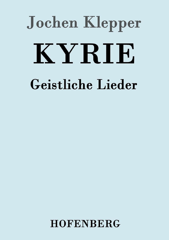 Jochen Klepper Kyrie