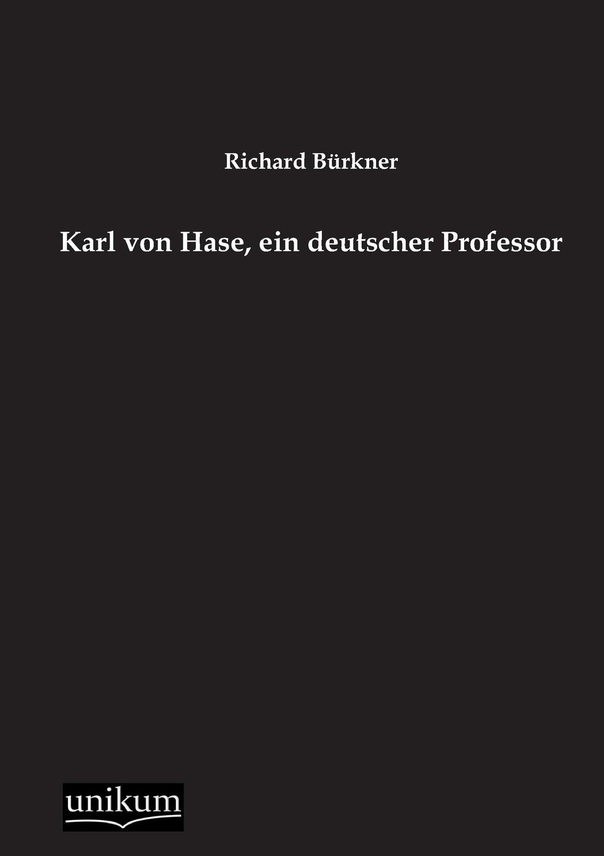 Richard Burkner Karl Von Hase, Ein Deutscher Professor hanna heller luther ein film von eric till 2003 und sein bild von luther
