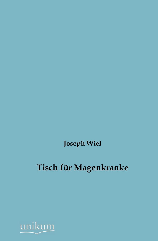 Joseph Wiel Tisch Fur Magenkranke josef wiel tisch fur magenkranke german edition