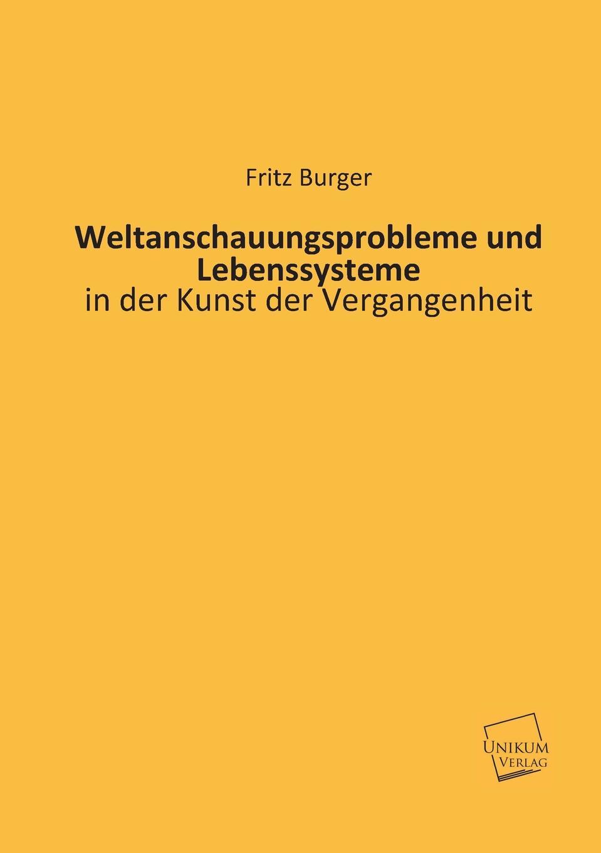 Fritz Burger Weltanschauungsprobleme Und Lebenssysteme