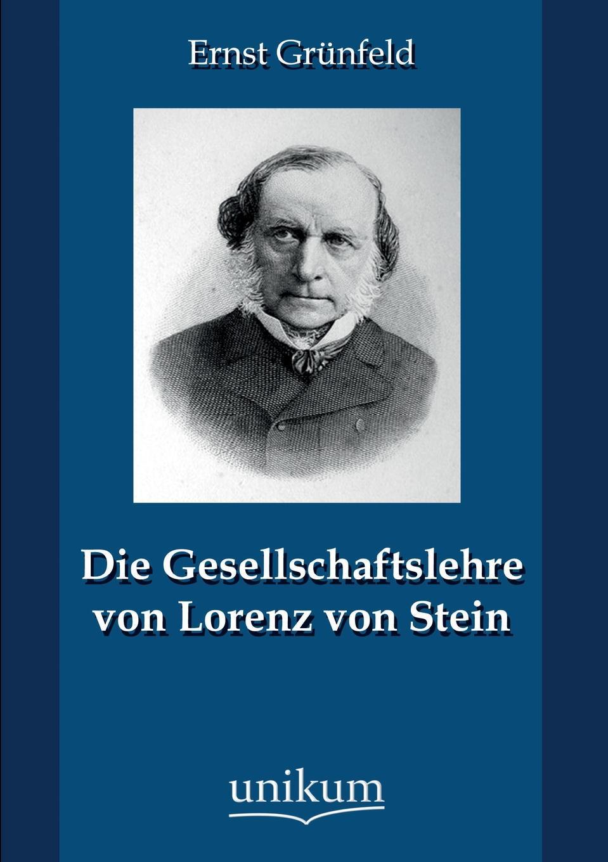 Ernst Grunfeld Die Gesellschaftslehre Von Lorenz Von Stein ludwig von rockinger magister lorenz fries zum frankischwirzburgischen rechts und gerichtswesen