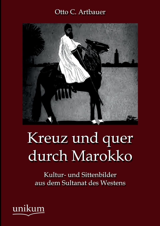 Otto C. Artbauer Kreuz Und Quer Durch Marokko c graupner der wind blaset wo er will gwv 1141 46