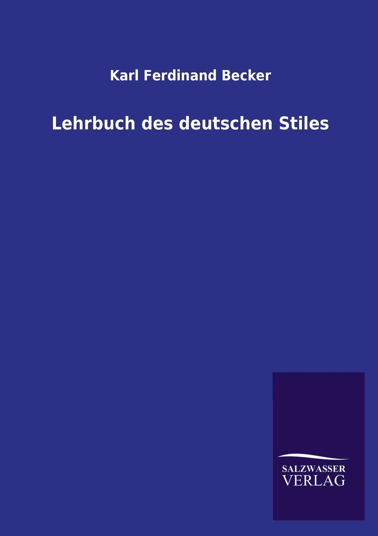 Karl Ferdinand Becker Lehrbuch des deutschen Stiles karl von gros lehrbuch der philosophischen rechtswissenschaft oder des naturrechts