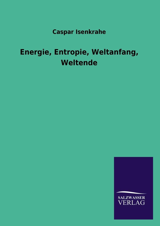 лучшая цена Caspar Isenkrahe Energie, Entropie, Weltanfang, Weltende