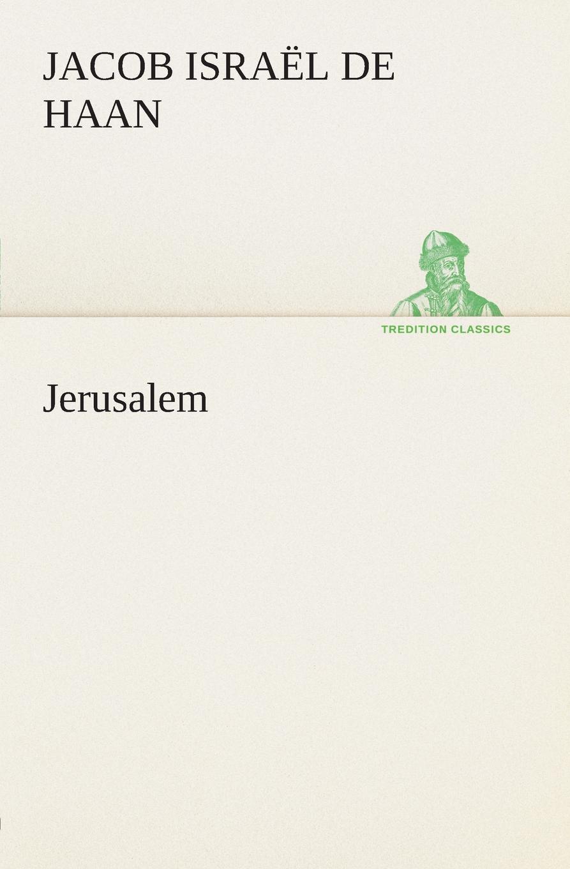 Jacob Israël de Haan Jerusalem p bierens de haan hoofdlijnen eener psychologie met metafysischen grondslag