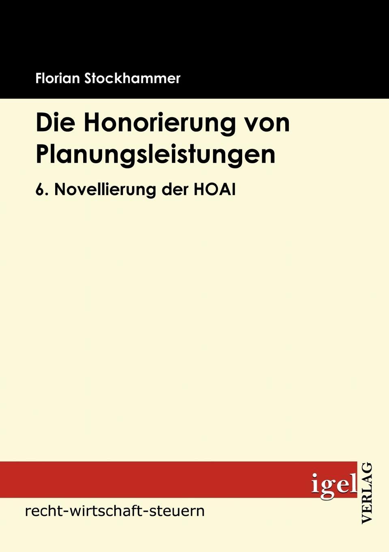 """Die Honorierung von Planungsleistungen """"Die Honorierung von Planungsleistungen"""" ist der Titel, unter..."""