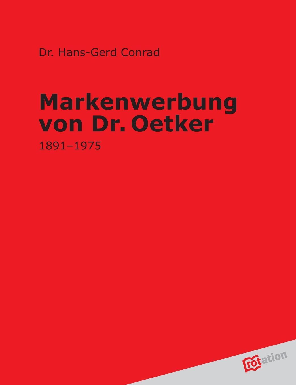 Hans-Gerd Conrad Markenwerbung Von Dr. Oetker dr oetker пикантфикс для грибов 100 г