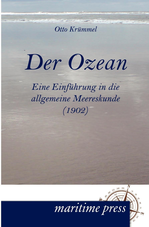 Otto Krümmel Der Ozean c vogt naturliche geschichte der schopfung des weltalls der erde und der auf ihr befindlichen organismen begrundet auf die durch die wissenschaft errungenen thatsachen