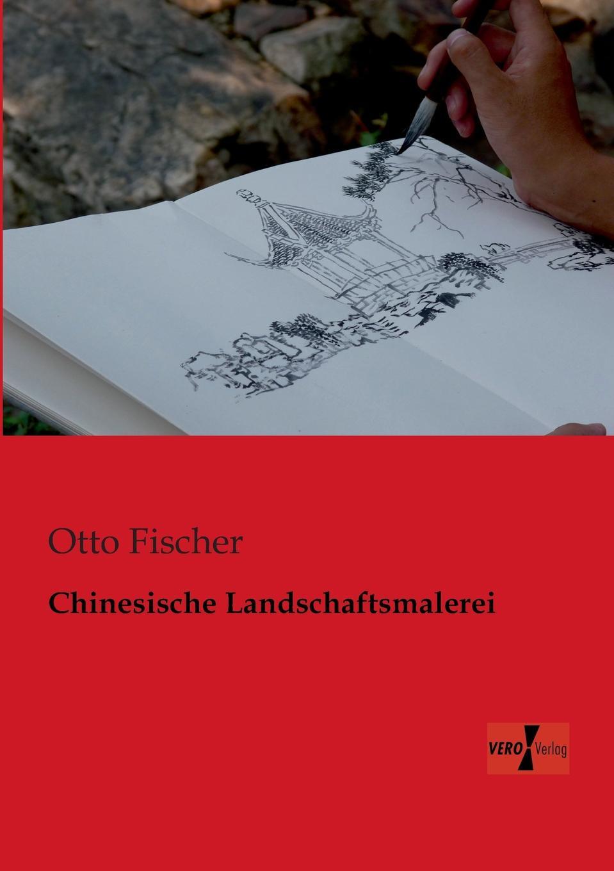 Otto Fischer Chinesische Landschaftsmalerei недорого