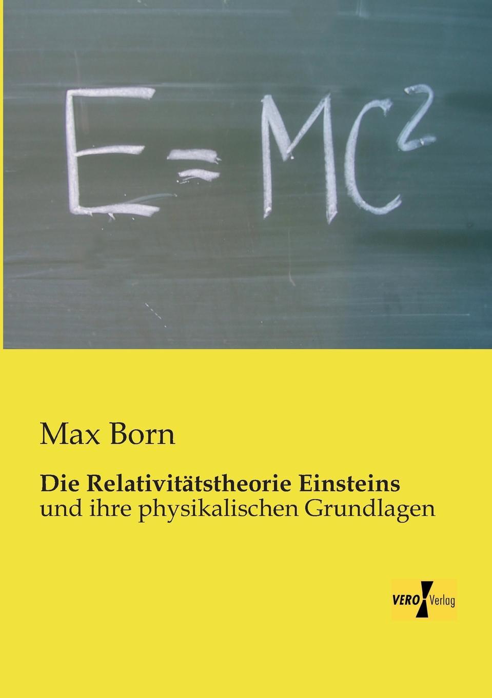 Max Born Die Relativitatstheorie Einsteins hermann weyl raum zeit materie vorlesungen uber allgemeine relativitatstheorie