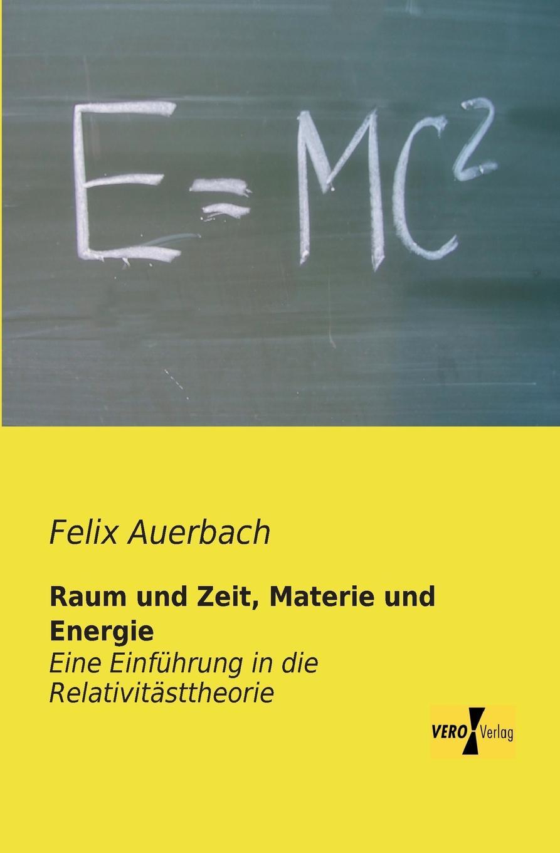 Felix Auerbach Raum Und Zeit, Materie Und Energie ilse schneider das raum zeit problem bei kant und einstein