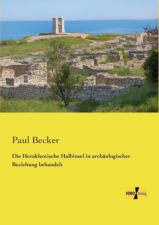 Paul Becker Die Herakleotische Halbinsel in Archaologischer Beziehung Behandelt цена и фото
