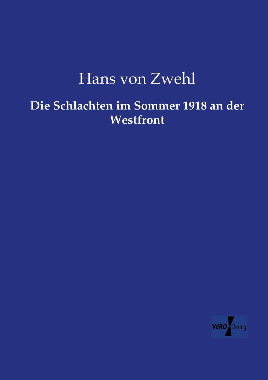 Hans Von Zwehl Die Schlachten Im Sommer 1918 an Der Westfront paul lächler hans wirz die schiffe der völker