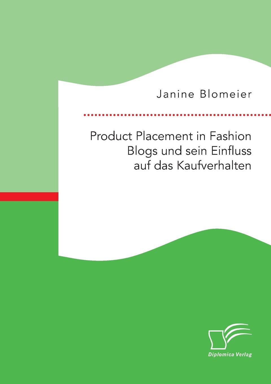 Janine Blomeier Product Placement in Fashion Blogs und sein Einfluss auf das Kaufverhalten blogs