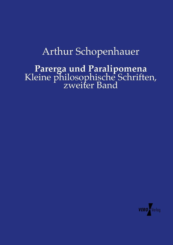 Артур Шопенгауэр Parerga und Paralipomena