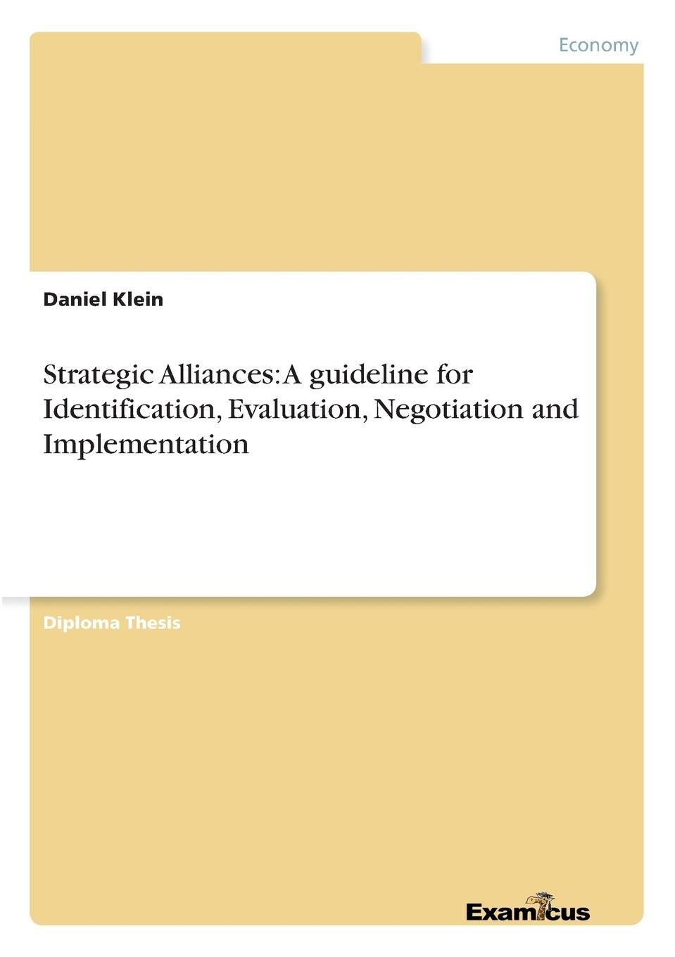 Daniel Klein Strategic Alliances. A guideline for Identification, Evaluation, Negotiation and Implementation james lukaszewski e why should the boss listen to you the seven disciplines of the trusted strategic advisor