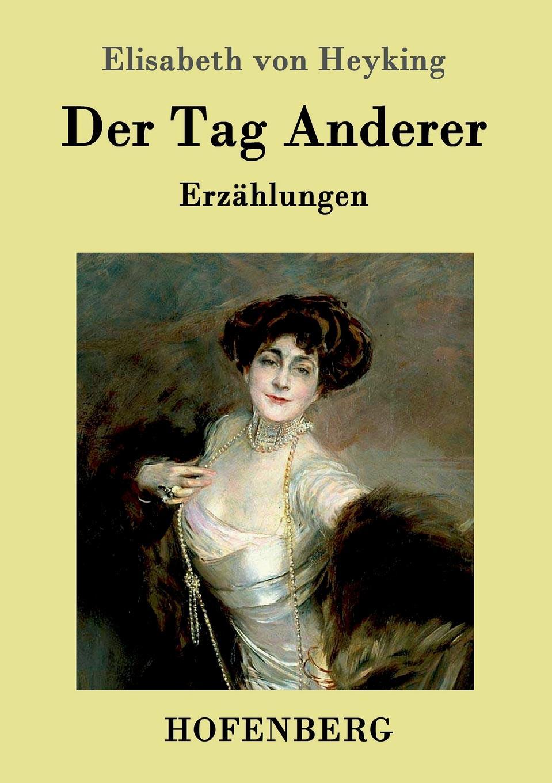 Elisabeth von Heyking Der Tag Anderer albertini