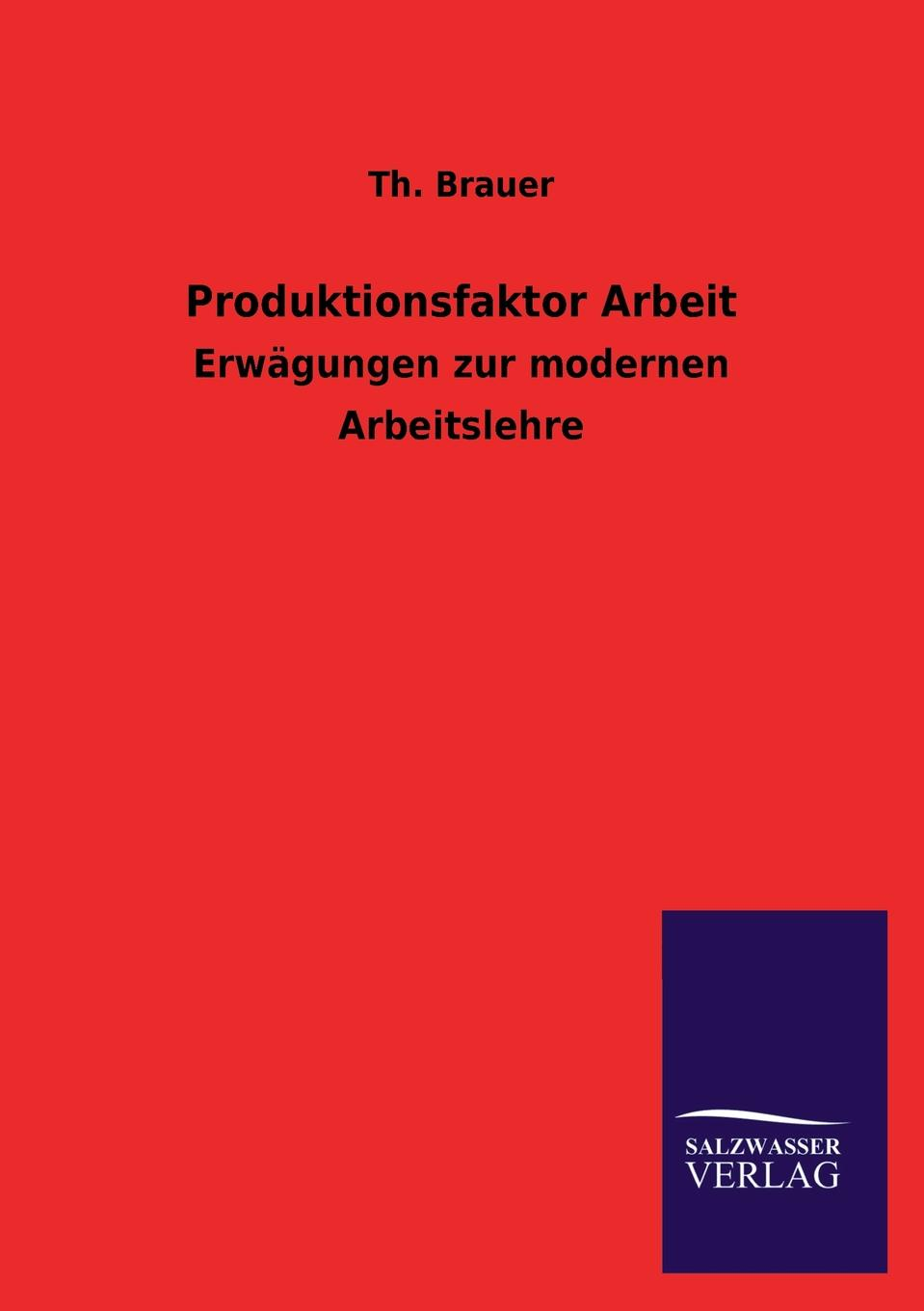 Th. Brauer Produktionsfaktor Arbeit richard brauer richard brauer collected papers – finite groups v 2