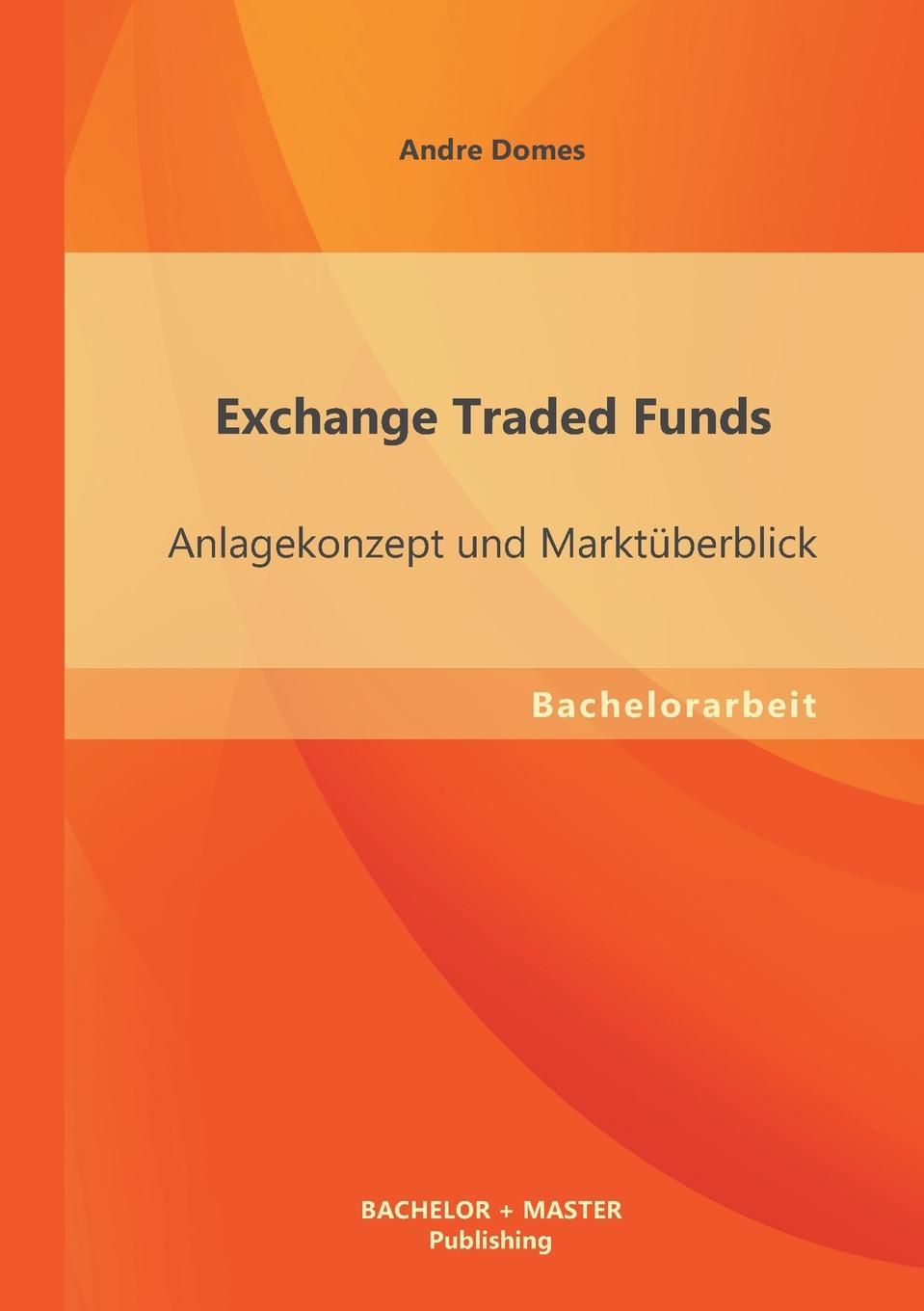 Andre Domes Exchange Traded Funds. Anlagekonzept Und Marktuberblick todd lofton getting started in exchange traded funds etfs