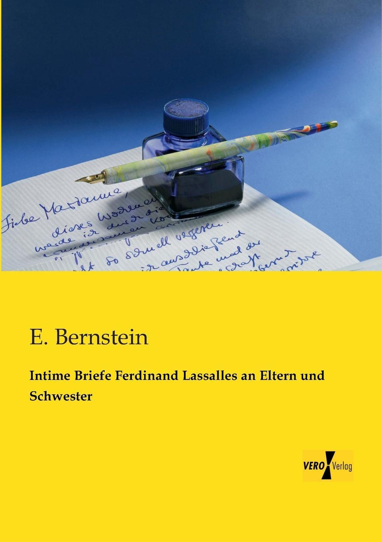 Intime Briefe Ferdinand Lassalles an Eltern Und Schwester hermann bahr die einsichtslosigkeit des herrn schaffle drei briefe an einen volksmann als antwort auf die aussichtslosigkeit der sozialdemokratie german edition