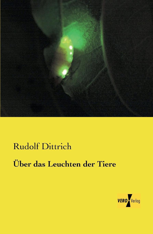 Rudolf Dittrich Uber Das Leuchten Der Tiere цена и фото