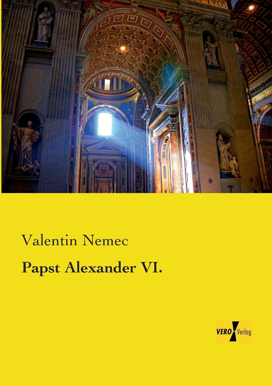 Valentin Nemec Papst Alexander VI. julius schück aldus manutius und seine zeitgenossen in italien und deutschland