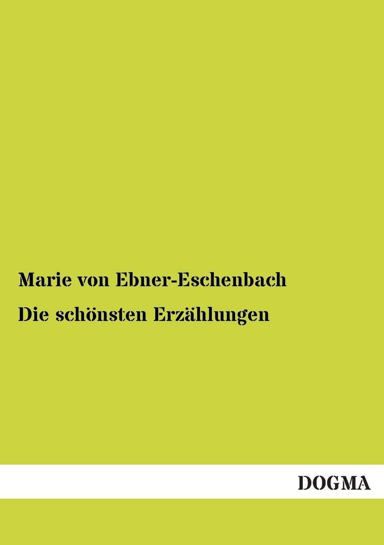 Marie Von Ebner-Eschenbach Die Schonsten Erzahlungen marie von ebner eschenbach die prinzessin von banalien