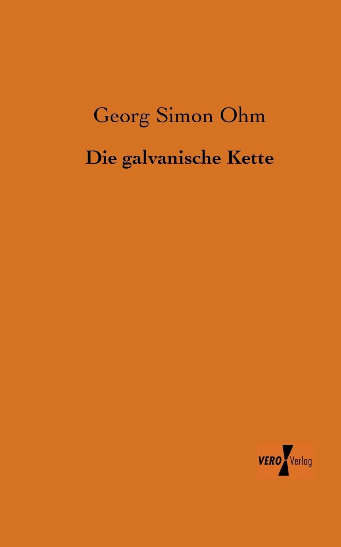 цена на Georg Simon Ohm Die Galvanische Kette
